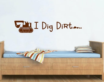 Construction Decal - I Dig Dirt - Boys Room - Play Room - Angel Launa Decor