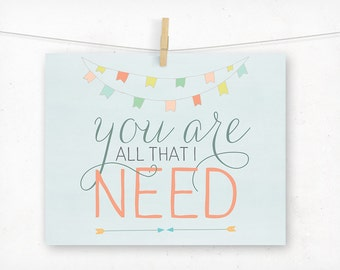Typography Art, You Are All That I Need Romantic Typography Print, Sweet Wall Decor, Pastel Pretty Type, Arrows and Banner, Charming Nu