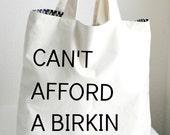Can't Afford a Birkin Tote Bag Large, Sturdy, Heavyweight Canvas Grocery Bag