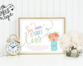 INSTANT DOWNLOAD, Pray More Worry Less, Mason Jar Floral, Philippians 4:6-7 Scripture Printable, No. 275