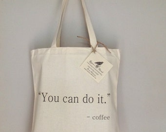 Coffee You Can Do It Coffee Printed on Eco Friendly Light Weight Tote Bag