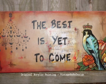 """Inspiring Original Acrylic Painting - The Best is Yet to Come. 12"""" x 24"""" Stretched Canvas. Mixed Media Art. Queen Bird"""