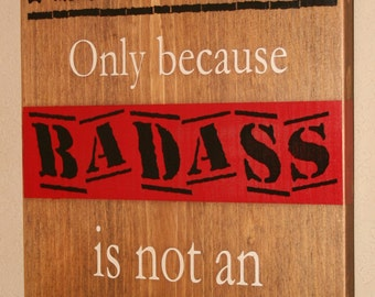 Firefighter Sign, Firefighter Decor, Firefighter Wall Art, Custom Wood Sign - Firefighter - Only Because Badass Is Not An Official Job Title