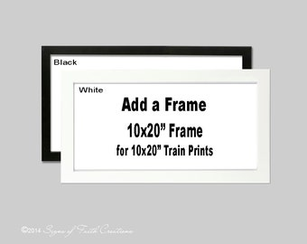 add a frame to your order 10x20 white or black wall frame