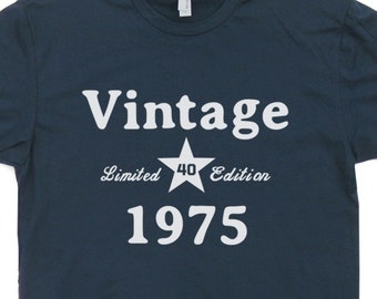 Vintage 1975 T Shirt Funny Birthday T Shirt  Limited Edition Tees Mens / Womens Dads Moms 41st Birthday
