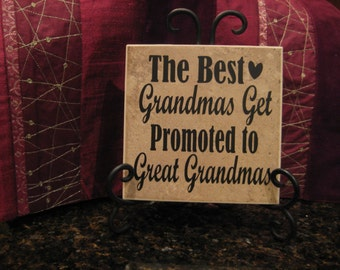 The Best Grandmas Get promoted to Great Grandmas gift,  Great Grandma, Grandpa, Personalize ceramic tile and easel