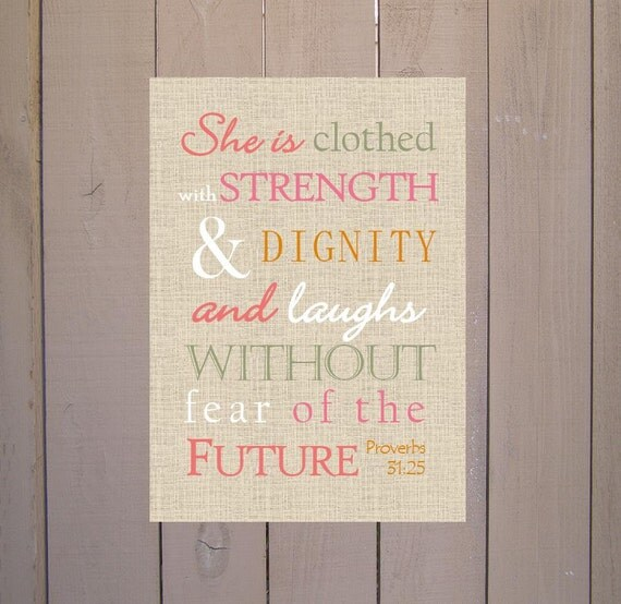 She Is Clothed With Strength And Dignity Bracelet: Proverbs 31:25 She Is Clothed With Strength & Dignity. Print