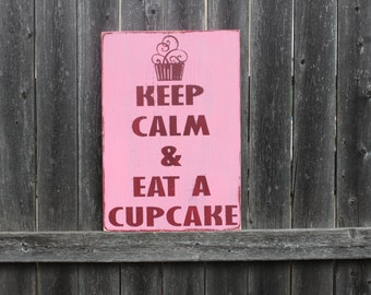 Cupcake Sign- Wooden Sign- Keep Calm & Eat a Cupcake- Bakery Sign- Cupcake Plaque- Dessert Sign- Kitchen Decor-Dining Room Sign- Cake Sign