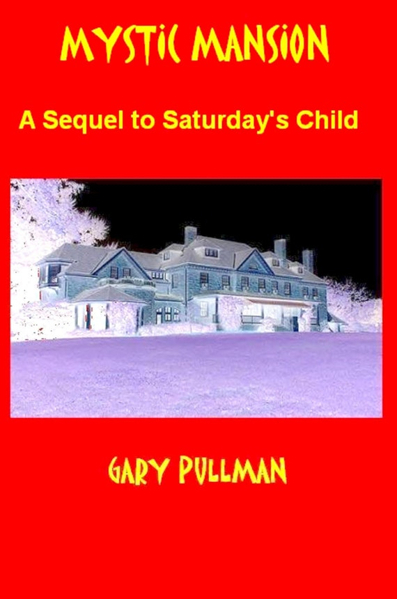 Mystic Mansion: A Sequel to Saturday's Child