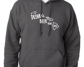 Drink Beer From Here- Hawaii- HI Craft Beer Hoodie