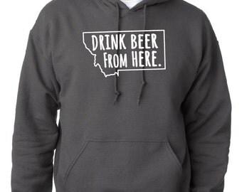 Craft Beer Hoodie- Montana- MT- Drink Beer From Here