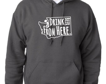 Craft Beer Hoodie- Washington- WA- Drink Beer From Here