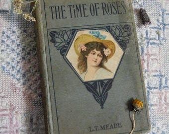 The Time of Roses - L.T. Meade Hardcover Book - A Story for Girls