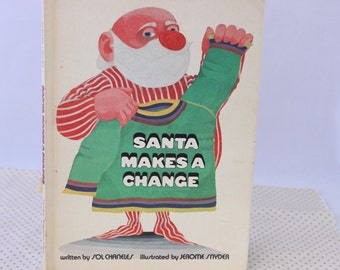 Santa Makes a Change by Sol Chaneles, Illustrated by Jerome Snyder, 1970, Vintage Picture Book, Vintage Children's Book