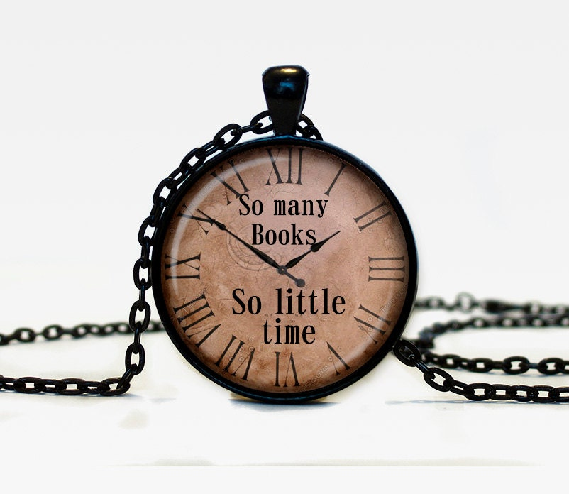 Watch Time Quotes: Quote Pendant So Many Books So Little Time Watch Necklace Old