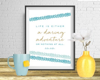 Life is a daring adventure - Helen Keller - Modern Quote Print, Printable art wall decor, Quote poster - Instant Download