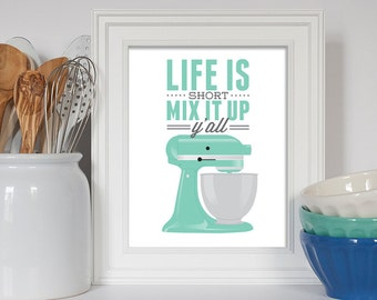Life is Short Mix It Up, Baking Art, Kitchen Decor, Baking Gift, Housewarming Gift, Funny Kitchen, Inspirational Quote, Home Decor