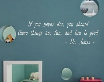 If you never did you should wall quote, easy to apply, bedroom playroom, kids home decor you choose size and colour