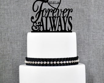 Forever & Always Wedding Cake Topper with DATE, Unique Wedding Cake Toppers, Elegant Custom Wedding Cake Toppers- (T064)