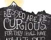 Quote Art Print // Blessed Are The Curious // Lovelle Drachman // Mountains