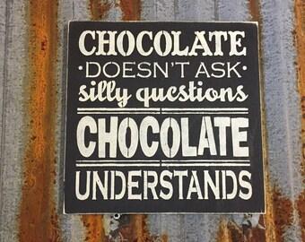 Chocolate Understands - Handmade Wood Sign