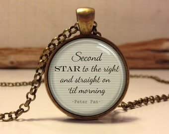 "Peter Pan Quote necklace ""Second star to the right and straight on 'til morning"", Peter Pan pendant jewelry.(peter pan #15)"