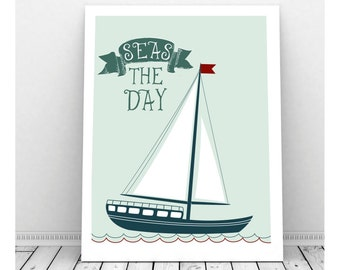 Seas The Day Sign, Seize the Day, Sailing Art, Beach Art, Instant Download, Sail Boat Decor, Nautical Decor, Sail Boat Art, Sailing Print