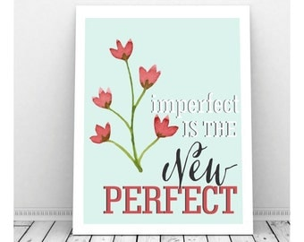 Instant Download Art, Imperfect is the New Perfect Sign, Flower Artwork, Office Poster, Office Art, Cubicle Art, Funny Sign,