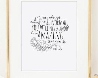 Maya Angelou How Amazing You Can Be Inspirational Art Print. Wall Art. Home Decor. Nursery Decor. Maya Angelou Typographic Print. Dorm Decor
