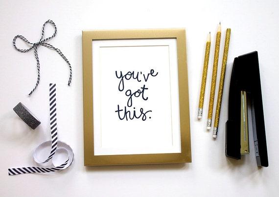 Inspirational Desk Accessories motivational decor you've got this inspirational print