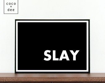 Typography print, black and white, brush, minimalist quote, slay quote, modern typography, fashion quotes, inspirational quotes, slay print