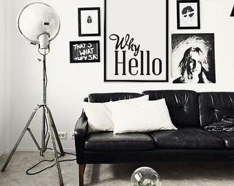 Why Hello -  PRINTABLE Minimalist Typography, Motivational Quote, Wall Art Print,  Dorm Decor, Instant Download, Digital Art Print
