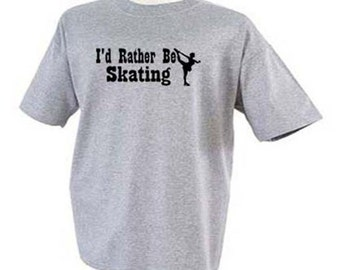 I'd Rather Be Figure Skating Ice Rink Sport T-Shirt