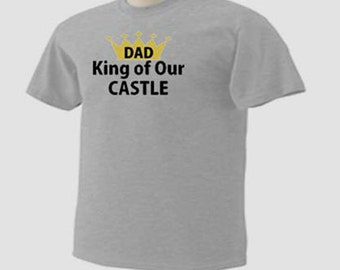 Dad King Of Our Castle Funny Humor Daddy Family T-Shirt