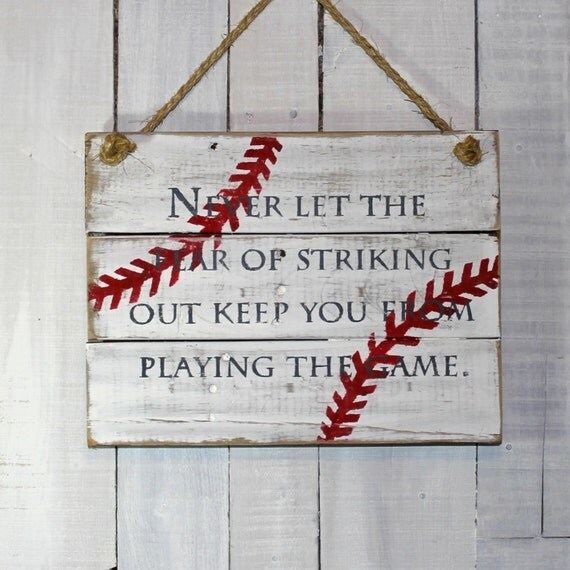 Sports Pallet Sign Never Let The Fear Of Striking Out