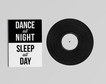 Dance All Night, Sleep All Day // Motivational Print, Inspirational, Black & White, Typography, Quote, Wall Decor, Home Decor, Dance Quote