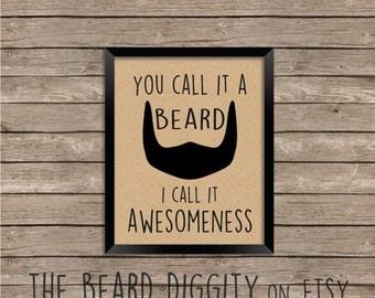 Beard Wall Print, Beard Art Print, You Call It A Beard, I Call It AWESOMENESS, The Beard Diggity - Hipster Print