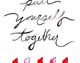 Pull Yourself Together Print of Original Watercolor Illustration
