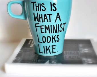 Feminist, Funny Mug, coffee mug, tea cup, blue, black, women, for her, for him, men, activist, turquoise, robins egg