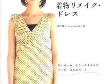 Kimono Remake Dress - Japanese Sewing Pattern Book for Women Clothing - Junko Matsushita, Kimono Upcycled Clothes, Kimono Fabric Skirt, B215