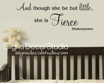 Nursery Wall Decal - Shakespeare Wall Decal - And Though She Be But Little She Is Fierce Wall Decal - Girls Nursery Wall Decal