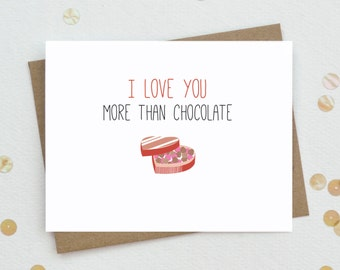 Funny Valentine card, I Love You Card, Funny Love Card, Love You More Than Chocolate, Cute Love Card, Anniversary Card - (LV01)