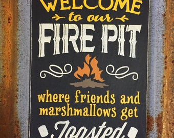 Welcome to our Fire Pit - Handmade Wood Sign