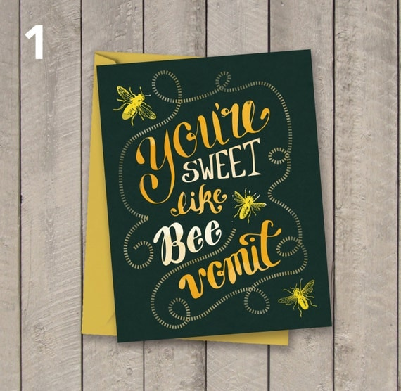 You're Sweet like Bee Vomit A1 Card with envelope