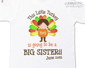 thanksgiving big sister shirt this little turkey is going to be a big sister pregnancy announcement