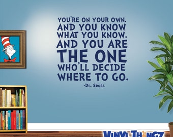 Dr Seuss Wall Decal - You're On Your Own and You Know What You Know - Dr Seuss Wall Quote