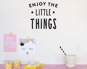 Wall decal quote: Enjoy the little things / Wall Black Vinyl Sticker / Inspirational Quote Home decor / Nursery decor / Kids room decal