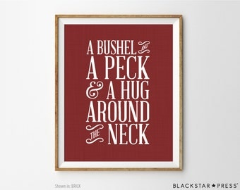 Inspirational Print, Inspirational Quote, A Bushel And A Peck And A Hug Around The Neck, Inspirational Decor, Typography Art