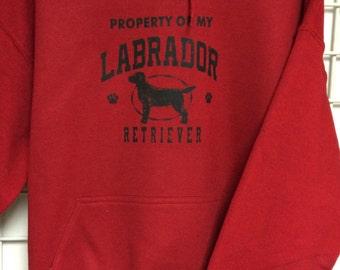 Property Of My Labrador Retriever' custom screened hoodie.