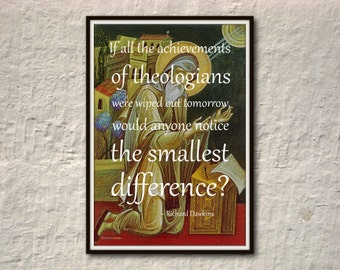 Theologians — Richard Dawkins Quote | 13 x 19 in. Borderless Atheism Poster / Print